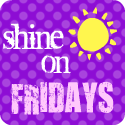 Shine on Fridays