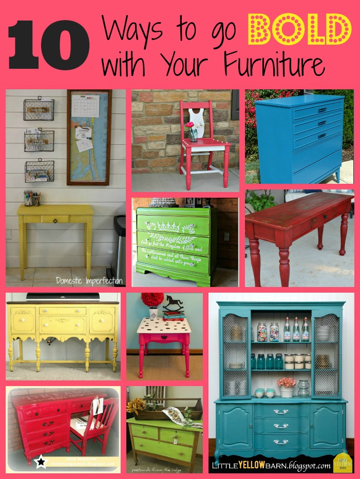10 Ways to go BOLD with your furniture colors, with links to all of these projects.  Paint is powerful!