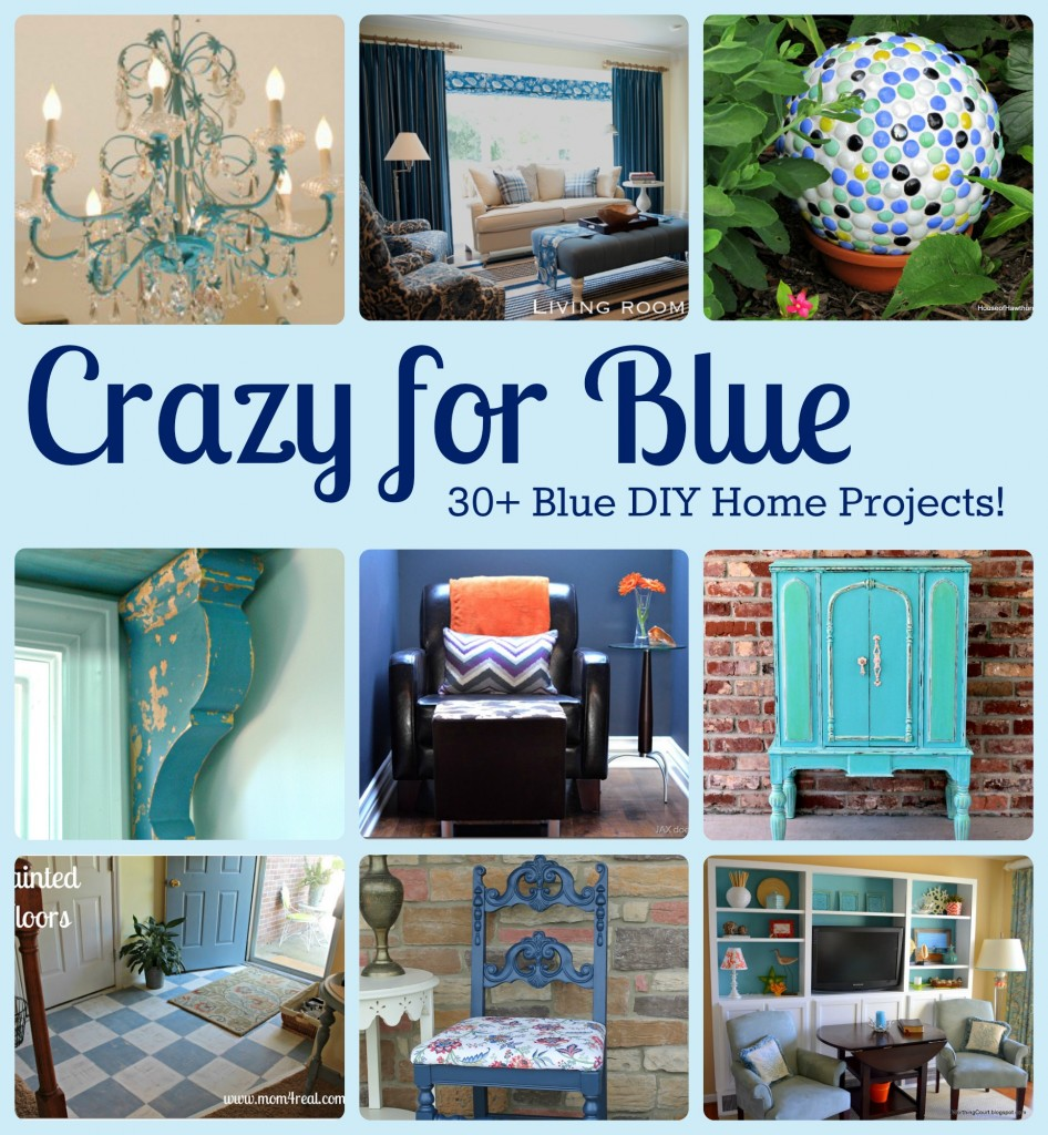 Crazy For Blue 30 Diy Home Projects With Links To Tutorials