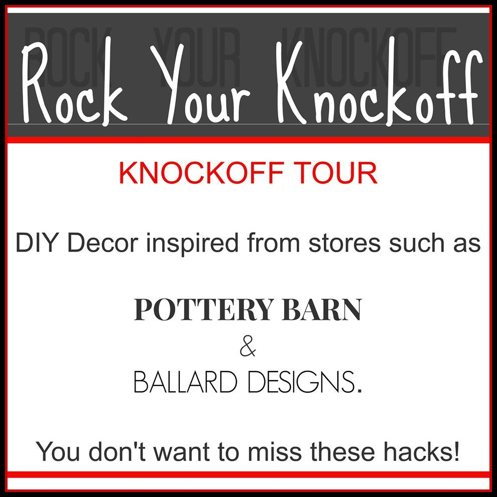 Rock Your Knockoff Tour:  DIY home decor at a fraction of the retail price!  10 Blogs, 4 Days