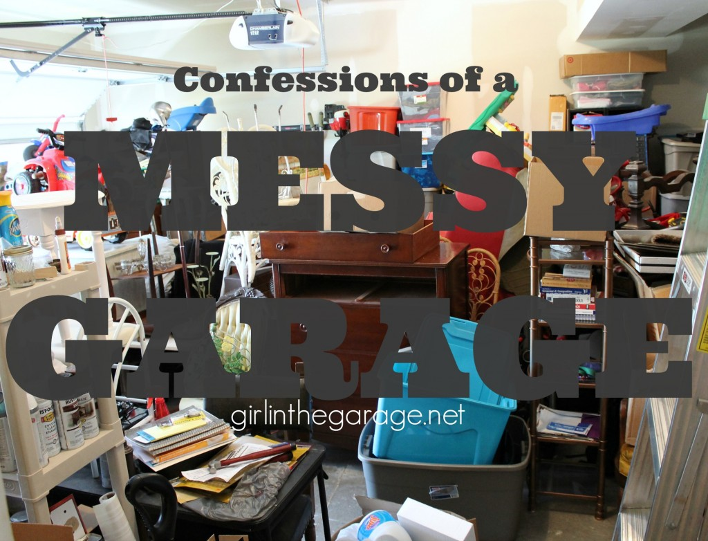 Confessions of a Messy Garage - and some organization tips!   girlinthegarage.net