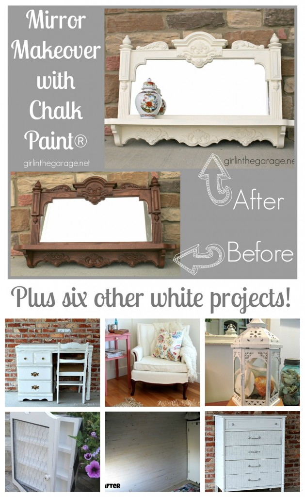 Mirror makeover with Chalk Paint and six other white projects.  girlinthegarage.net - Even a simple change of color can make a big impact in your home decor!