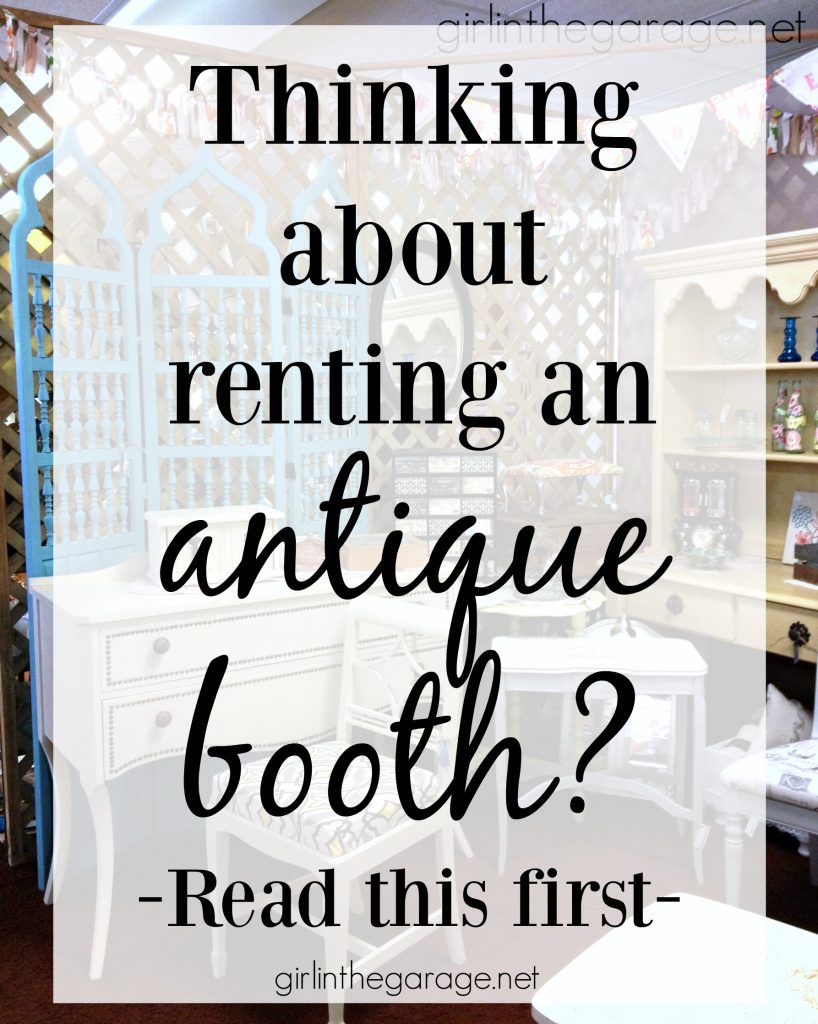 Thinking about renting an antique booth? Read this first. by Girl in the Garage