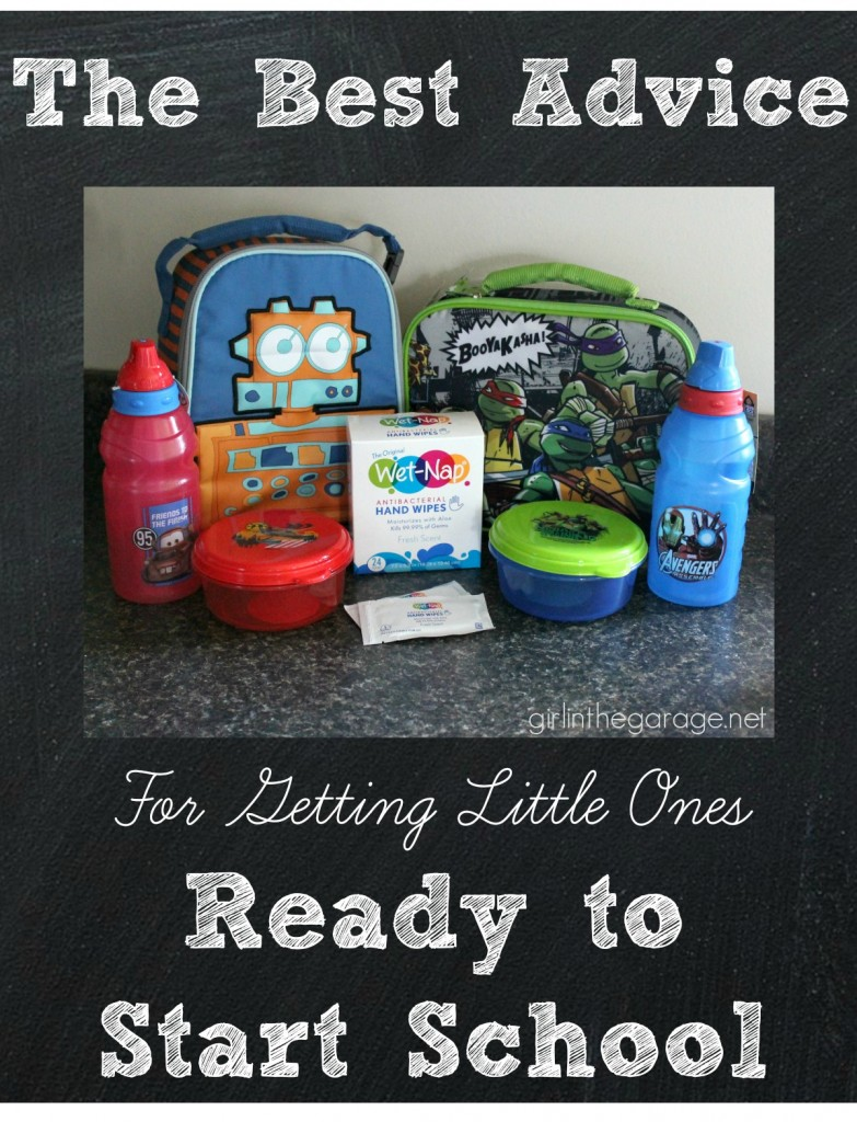 All the best advice for getting little ones ready to start school or go back to school!  From parents and teachers.  girlinthegarage.net