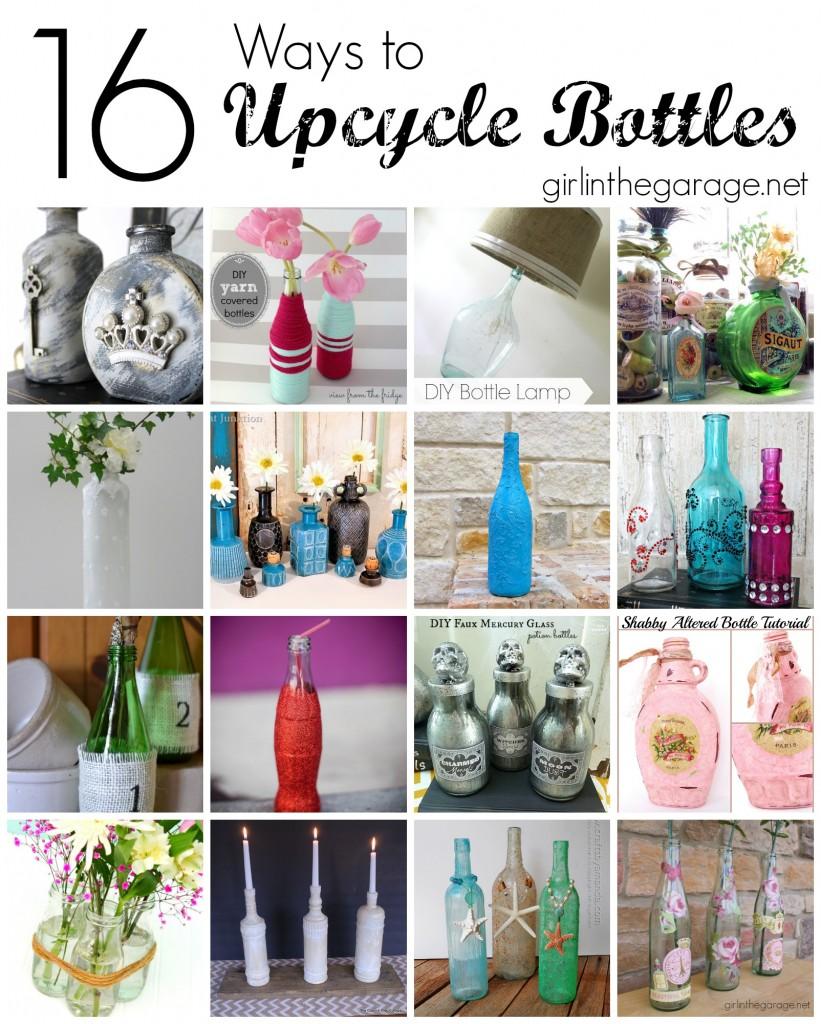 16 Creative Ways to Upcycle Bottles - girlinthegarage.net