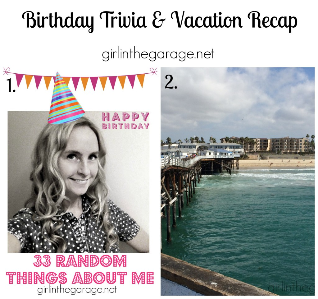 Birthday Trivia and Vacation Recap - girlinthegarage.net
