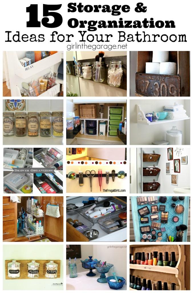 15 Creative DIY ideas to create storage and organize your bathroom.  girlinthegarage.net