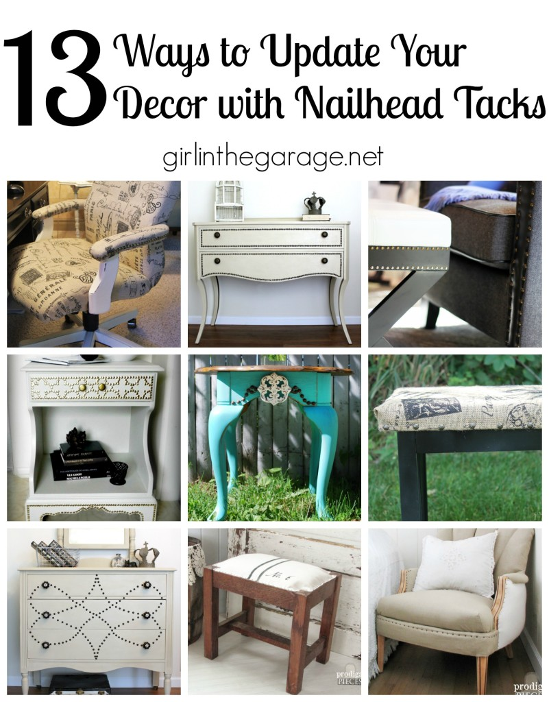 It's inexpensive to give your plain furniture and decor a high-end look with nailheads, aka upholstery tacks.  Here are 13 ideas to inspire you, with links to helpful tutorials.  girlinthegarage.net
