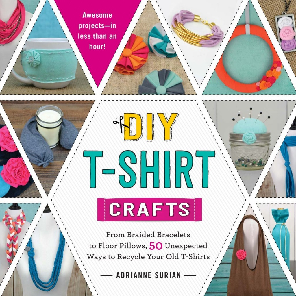 DIY T-Shirt Crafts - book by Adrianne Surian