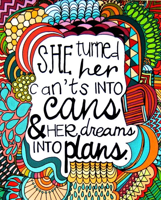 She turned her can'ts in cans and her dreams into plans.  Friday Favorites - girlinthegarage.net