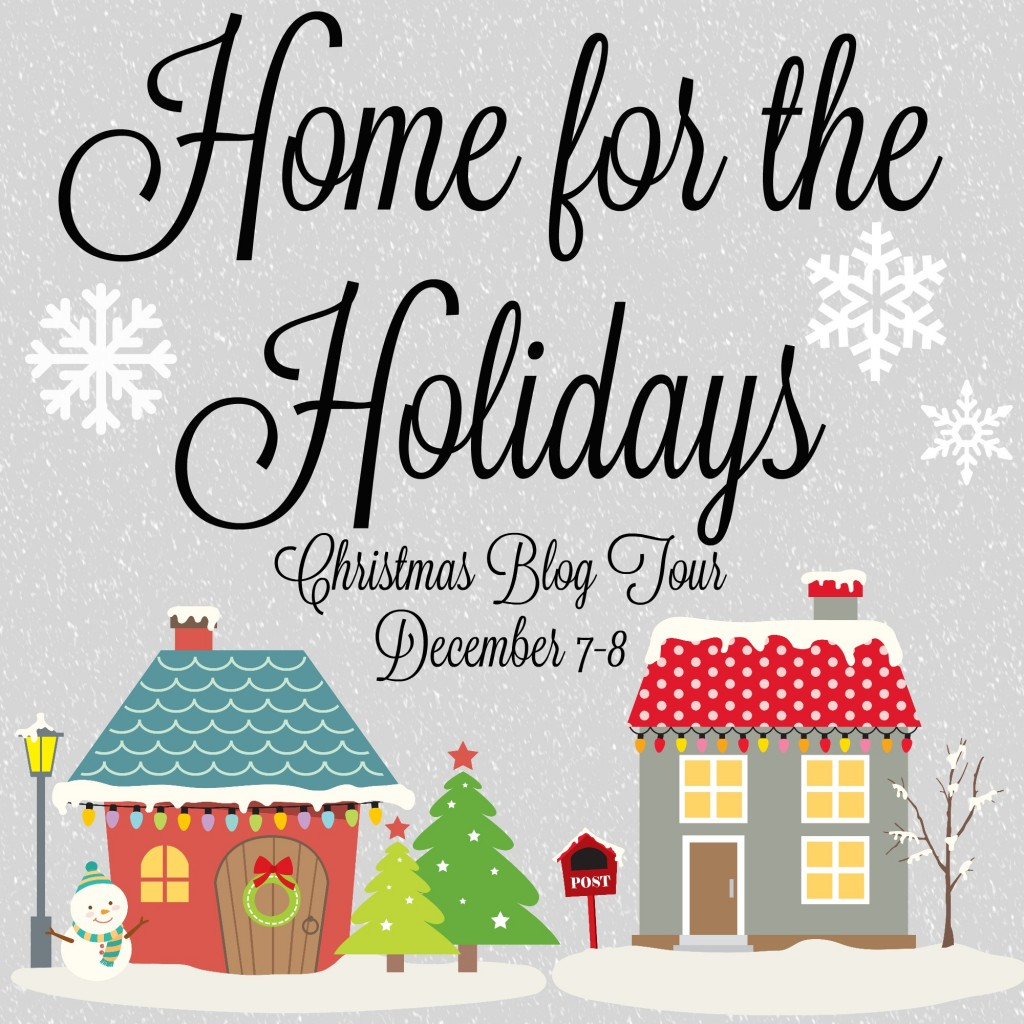 Home for the Holidays - Christmas Blog Tour
