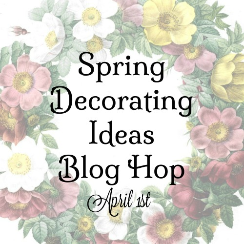 Spring Decorating Ideas Blog Hop