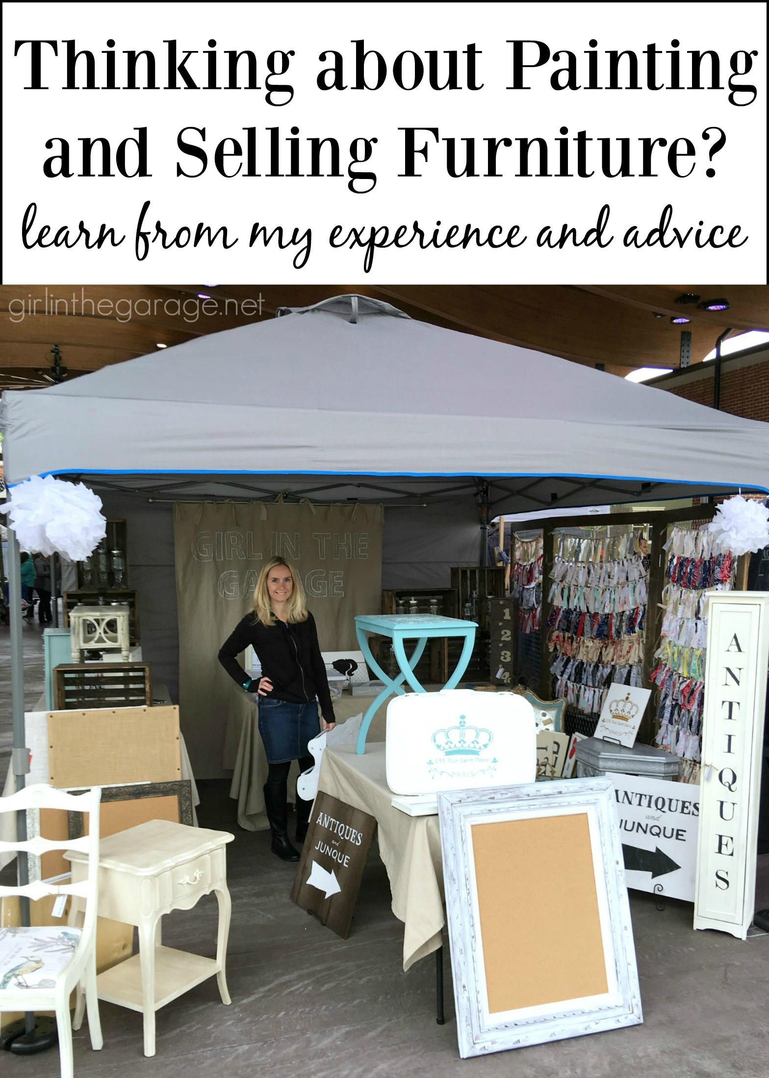 Thinking about painting and selling furniture as a business? Learn from my experience and advice. girlinthegarage.net