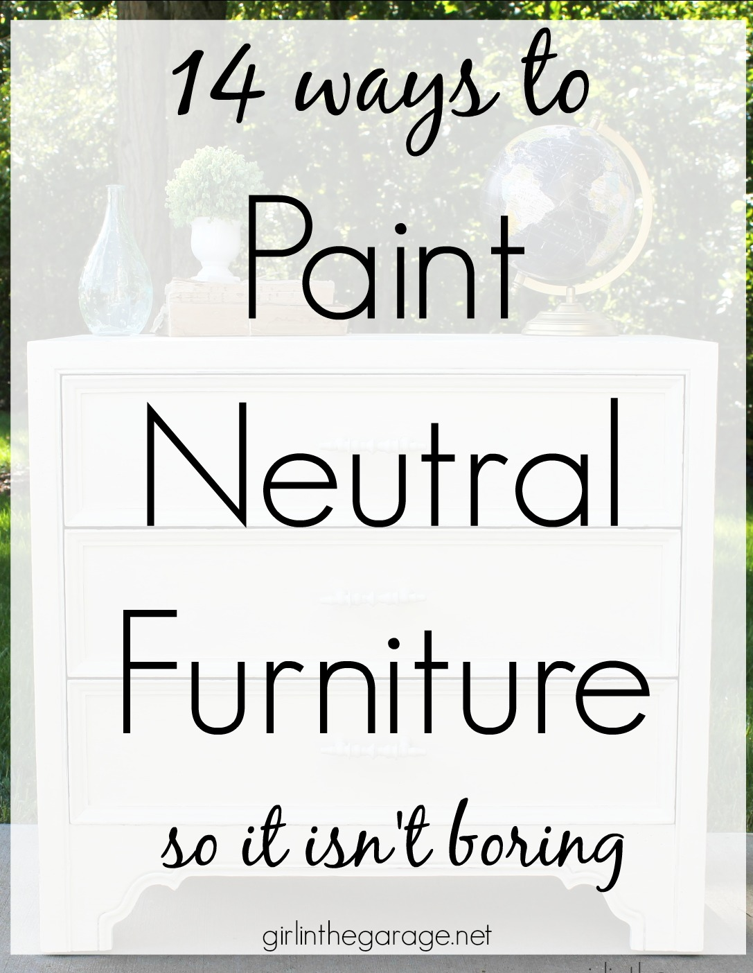 14 Ways to paint neutral furniture so it isn't boring - Girl in the Garage