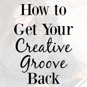 how-get-creative-groove-back-300
