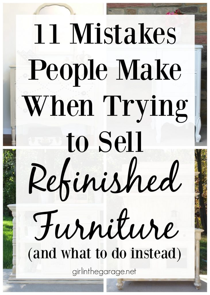 11 Mistakes people make when trying to sell refinished furniture - Girl in the Garage