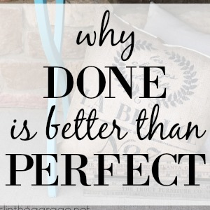 Why Done is Better than Perfect