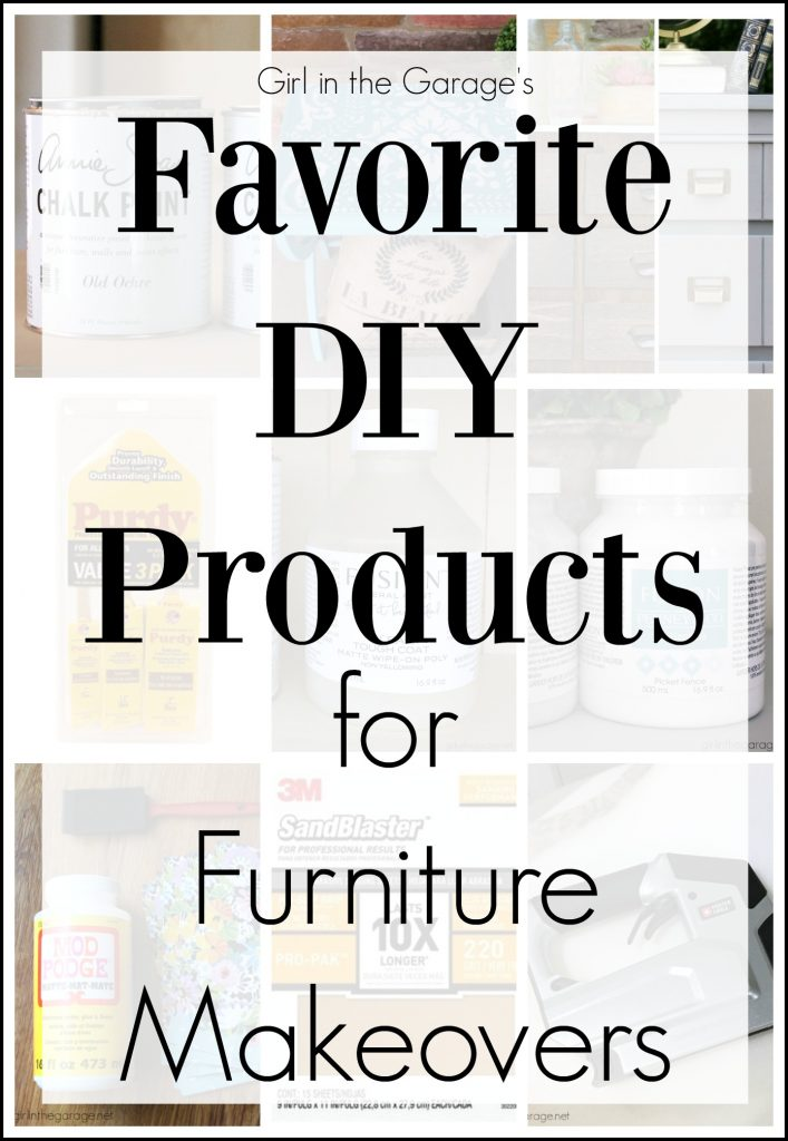 Favorite DIY products and tools for doing furniture makeovers - by Girl in the Garage
