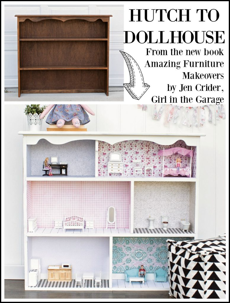 Repurposed hutch to dollhouse makeover featured in the book Amazing Furniture Makeovers by Jen, Girl in the Garage