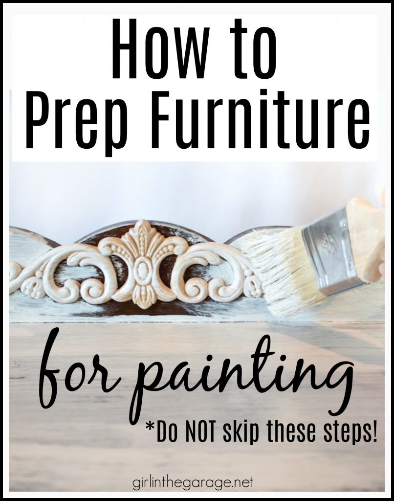 How to prep furniture for painting - Paint wood furniture - How to prepare furniture for a makeover - DIY furniture makeovers - Furniture flipping - Girl in the Garage