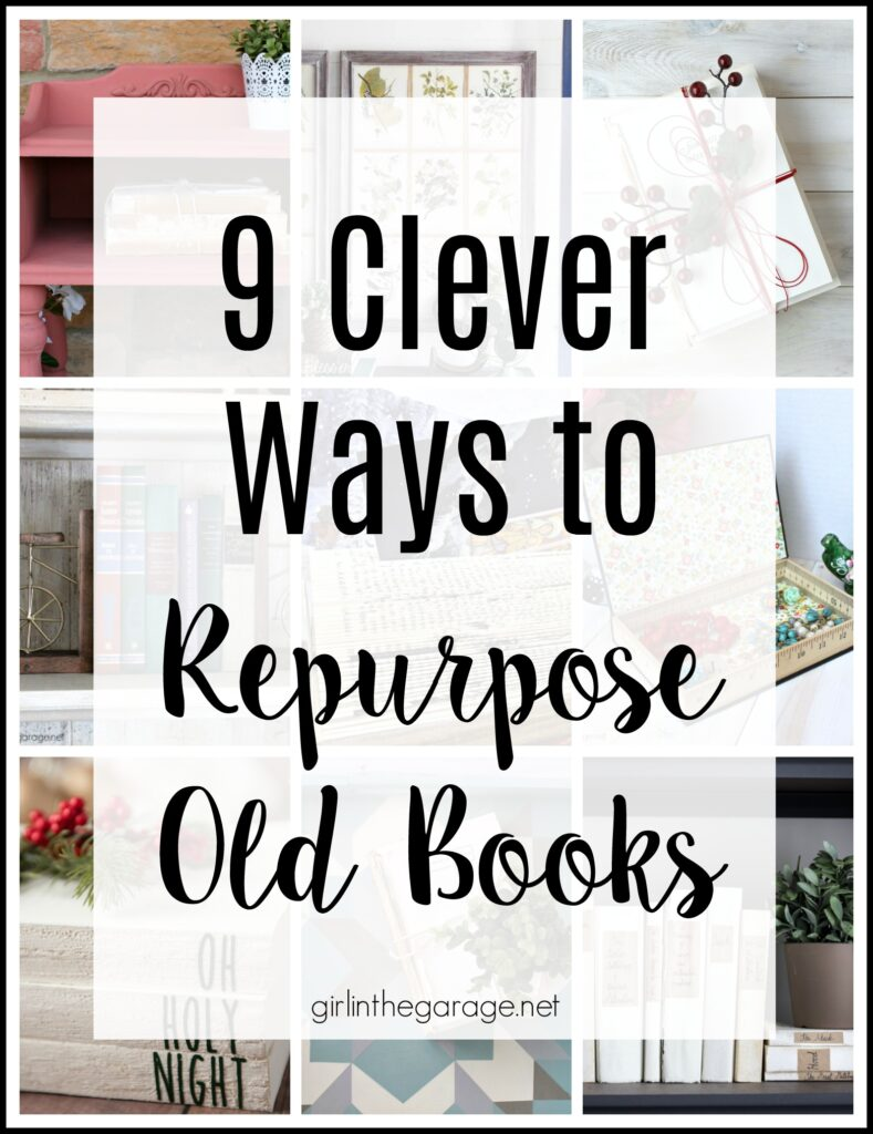Clever Ways to Repurpose Old Books - by Girl in the Garage