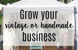 Grow your creative handmade or vintage business - by Girl in the Garage