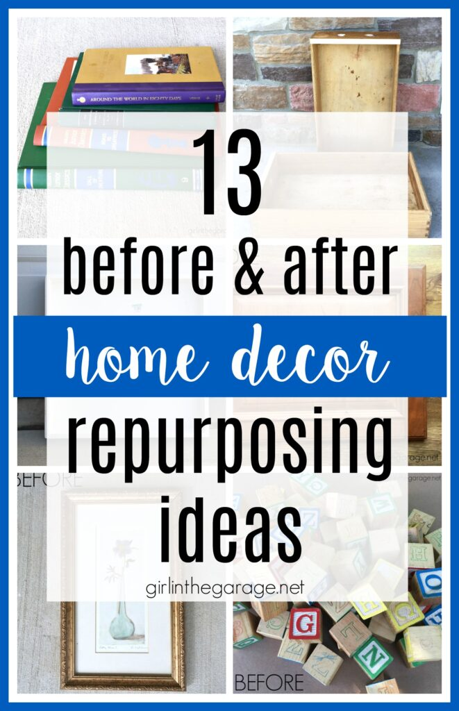 13 Budget friendly repurposing ideas for home decor - Girl in the Garage
